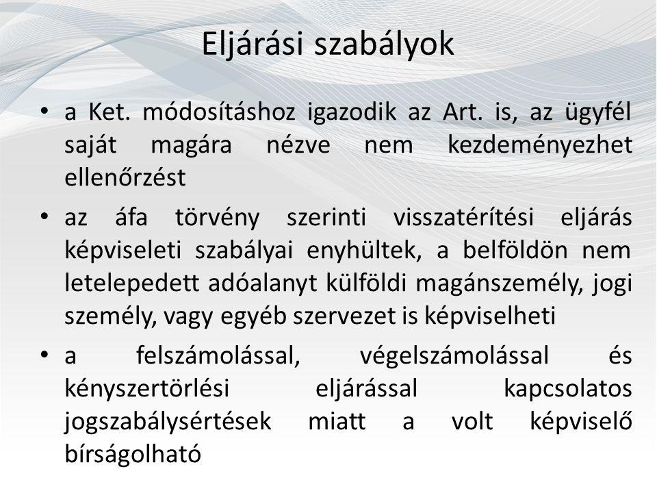 Eljárási szabályok a Ket. módosításhoz igazodik az Art. is, az ügyfél saját magára nézve nem kezdeményezhet ellenőrzést az áfa törvény szerinti vissza