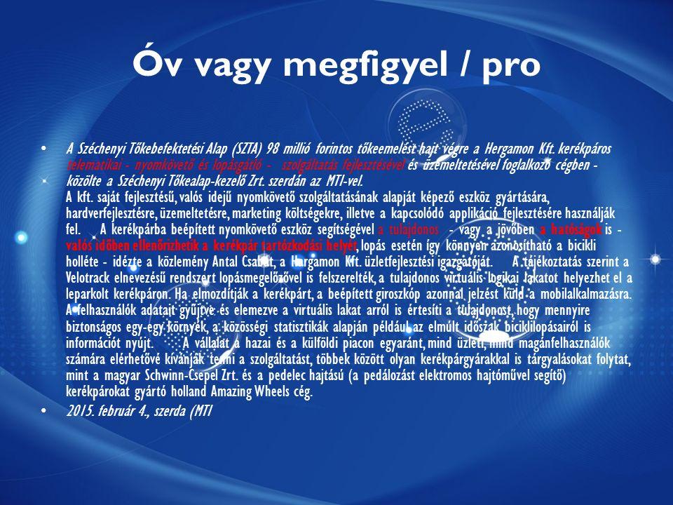 Óv vagy megfigyel / pro A Széchenyi Tőkebefektetési Alap (SZTA) 98 millió forintos tőkeemelést hajt végre a Hergamon Kft.