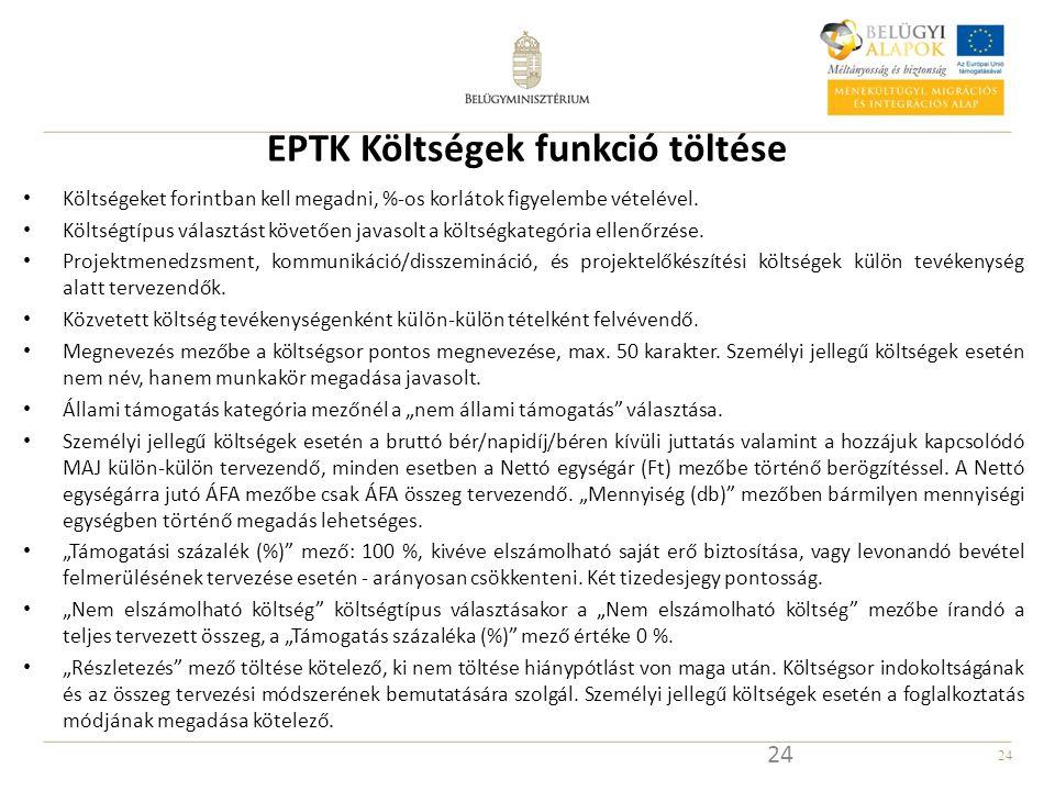24 EPTK Költségek funkció töltése 24 Költségeket forintban kell megadni, %-os korlátok figyelembe vételével.