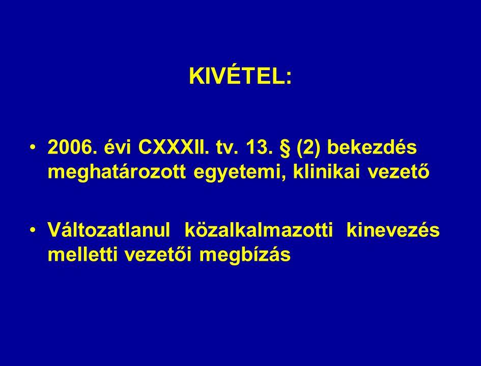 KIVÉTEL: 2006. évi CXXXII. tv. 13.