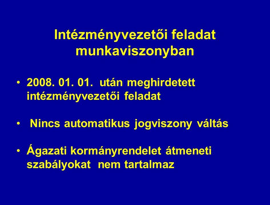 Intézményvezetői feladat munkaviszonyban 2008. 01.