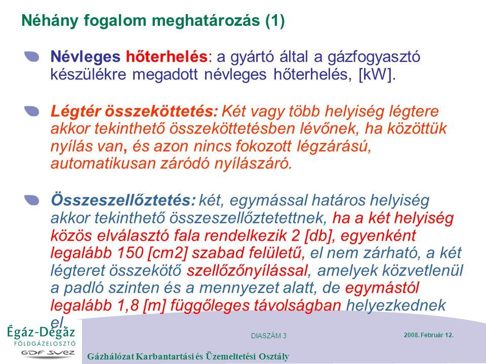 DIASZÁM 24 Gázhálózat Karbantartási és Üzemeltetési Osztály 2008.