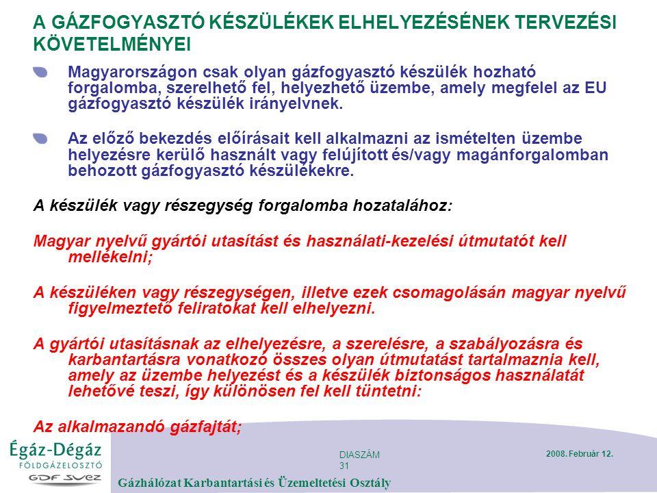 DIASZÁM 31 Gázhálózat Karbantartási és Üzemeltetési Osztály 2008.