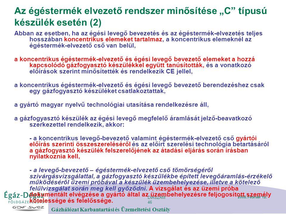 DIASZÁM 46 Gázhálózat Karbantartási és Üzemeltetési Osztály 2008.