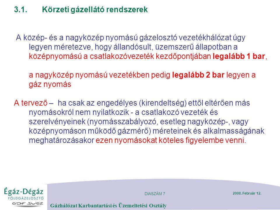 DIASZÁM 7 Gázhálózat Karbantartási és Üzemeltetési Osztály 2008.