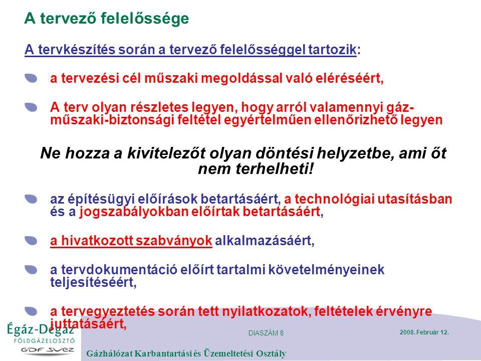 DIASZÁM 8 Gázhálózat Karbantartási és Üzemeltetési Osztály 2008.