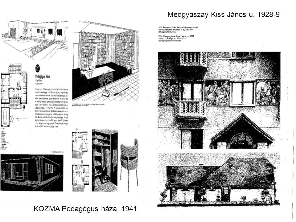 KOZMA Pedagógus háza, 1941 Medgyaszay Kiss János u. 1928-9