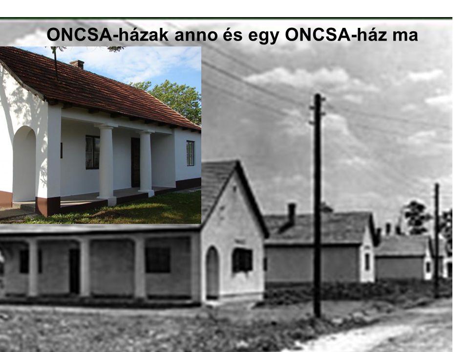 ONCSA-házak anno és egy ONCSA-ház ma