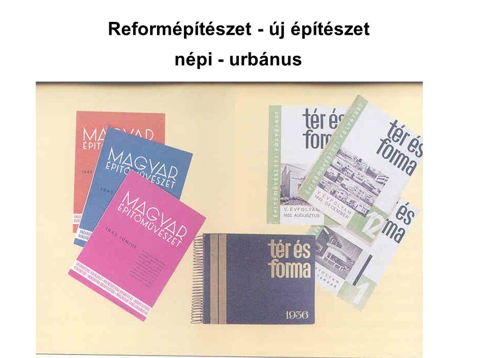 Reformépítészet - új építészet népi - urbánus