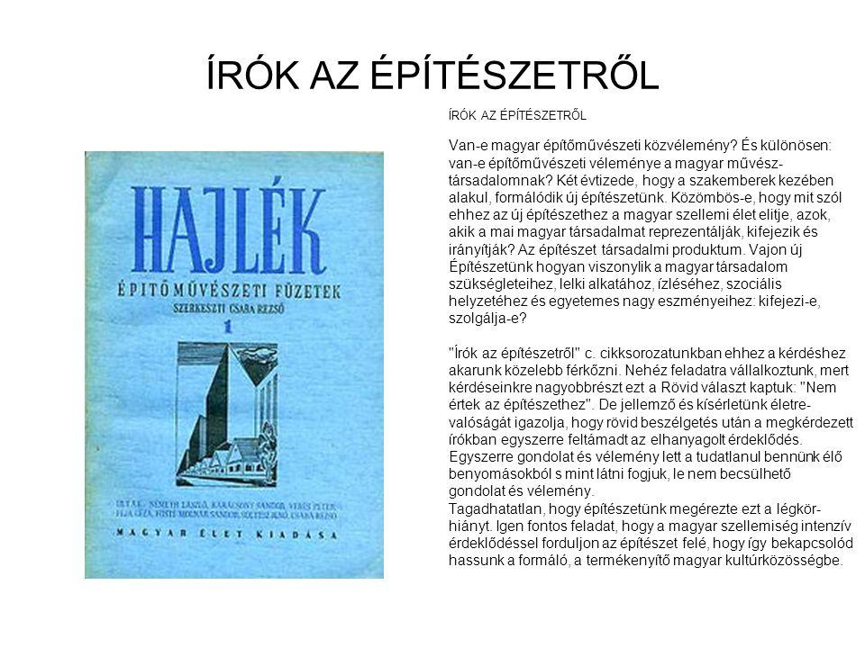 ÍRÓK AZ ÉPÍTÉSZETRŐL Van-e magyar építőművészeti közvélemény.