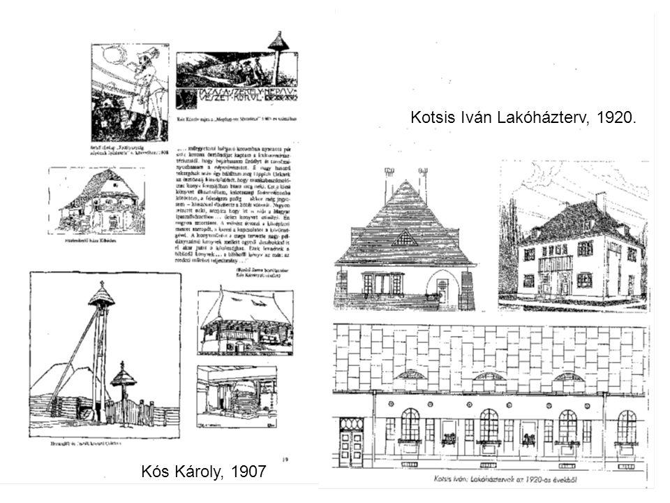 Kotsis Iván Lakóházterv, 1920. Kós Károly, 1907