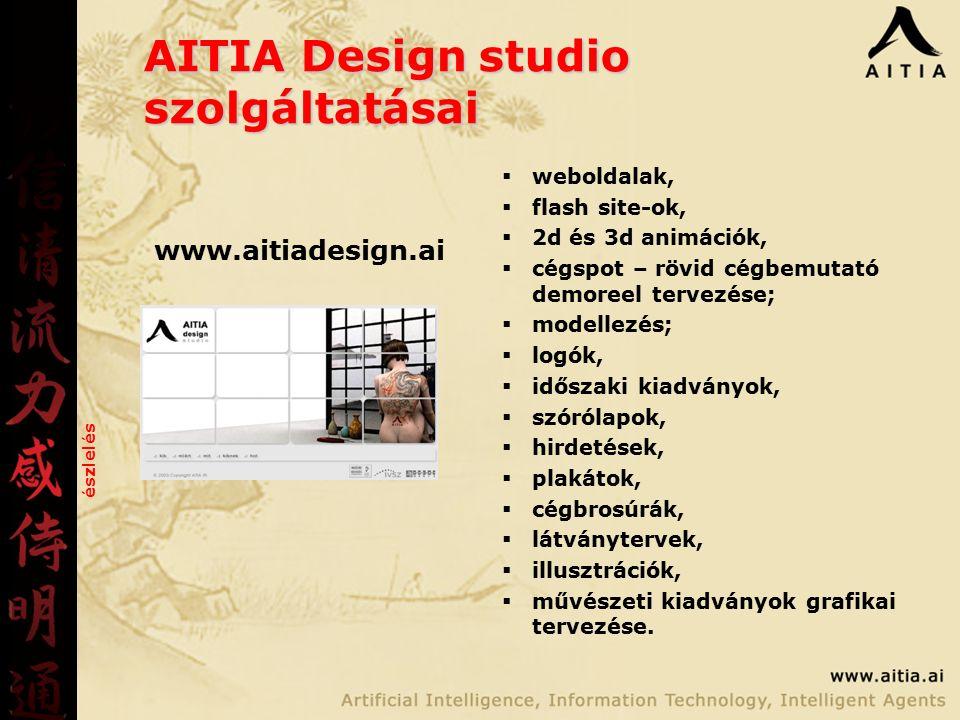 AITIA Design studio szolgáltatásai  weboldalak,  flash site-ok,  2d és 3d animációk,  cégspot – rövid cégbemutató demoreel tervezése;  modellezés;  logók,  időszaki kiadványok,  szórólapok,  hirdetések,  plakátok,  cégbrosúrák,  látványtervek,  illusztrációk,  művészeti kiadványok grafikai tervezése.