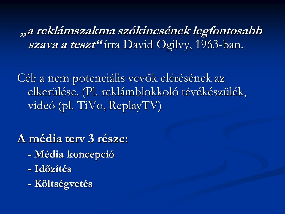 """""""a reklámszakma szókincsének legfontosabb szava a teszt írta David Ogilvy, 1963-ban."""