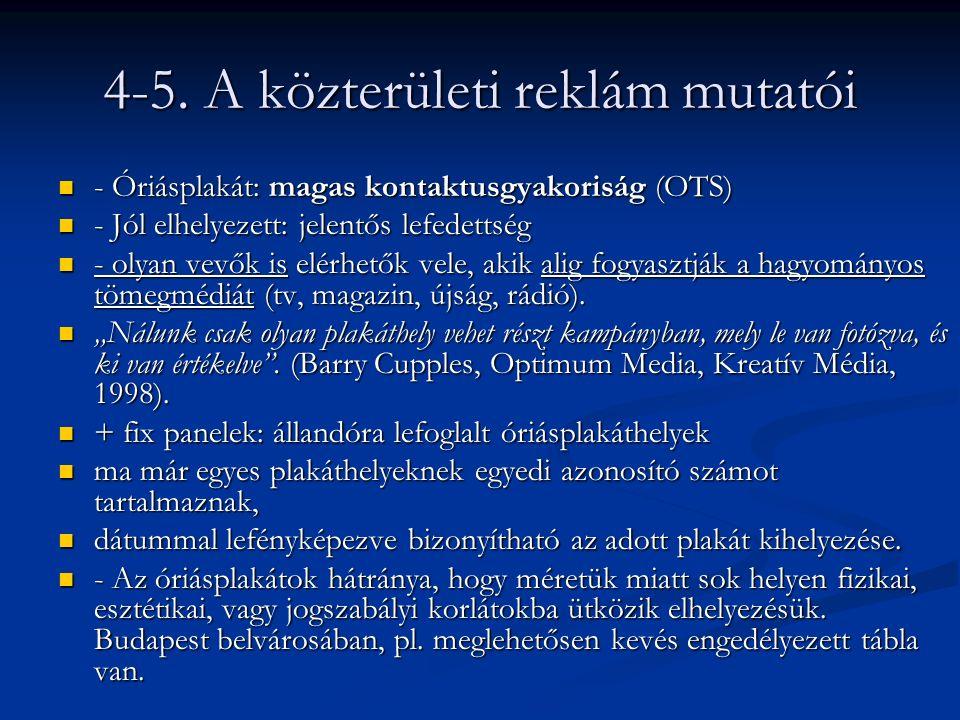 4-5. A közterületi reklám mutatói - Óriásplakát: magas kontaktusgyakoriság (OTS) - Óriásplakát: magas kontaktusgyakoriság (OTS) - Jól elhelyezett: jel