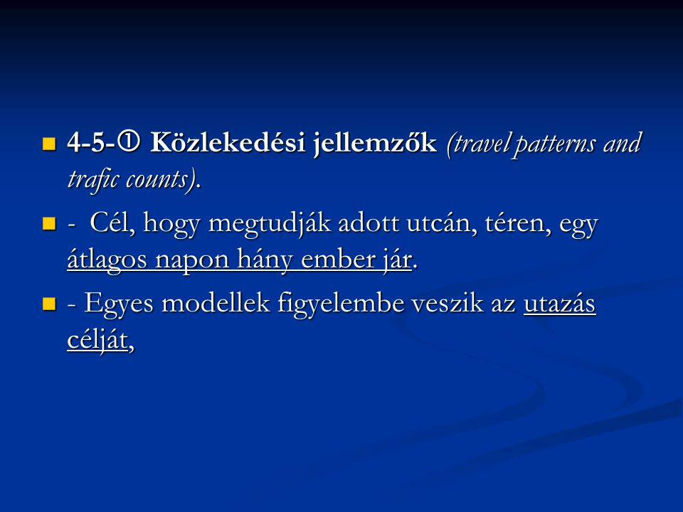 4-5-  Közlekedési jellemzők (travel patterns and trafic counts).