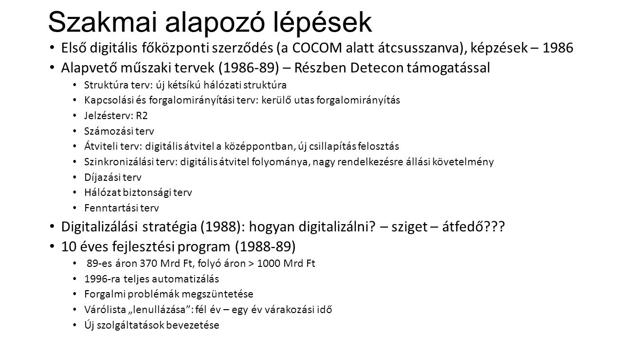 Főközponti kapacitás összetétel 1989 - 1996 Helyi koncessziós körzetek el!