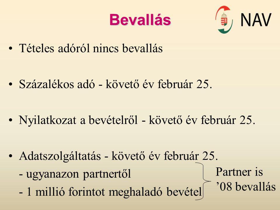 Bevallás Tételes adóról nincs bevallás Százalékos adó - követő év február 25.