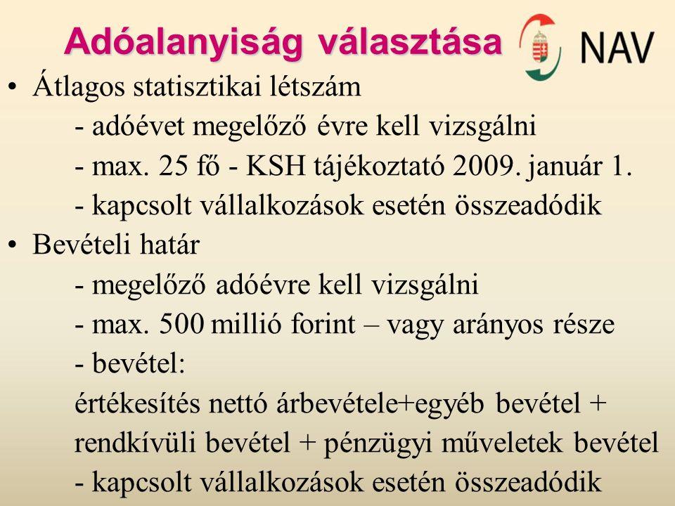 Adóalanyiság választása Átlagos statisztikai létszám - adóévet megelőző évre kell vizsgálni - max. 25 fő - KSH tájékoztató 2009. január 1. - kapcsolt