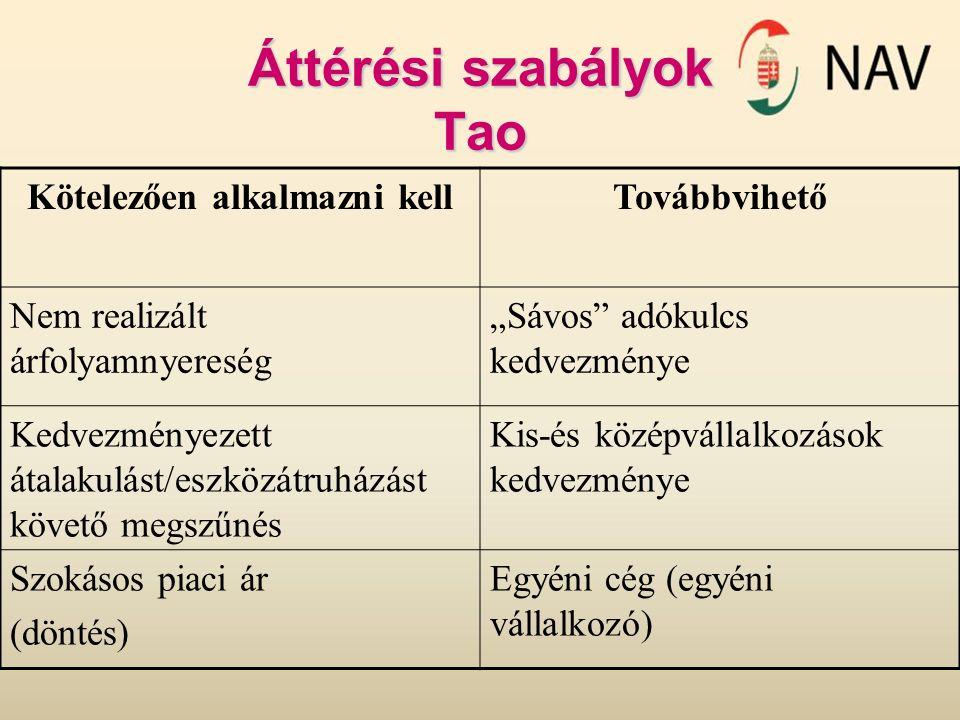 """Áttérési szabályok Tao Kötelezően alkalmazni kellTovábbvihető Nem realizált árfolyamnyereség """"Sávos adókulcs kedvezménye Kedvezményezett átalakulást/eszközátruházást követő megszűnés Kis-és középvállalkozások kedvezménye Szokásos piaci ár (döntés) Egyéni cég (egyéni vállalkozó)"""