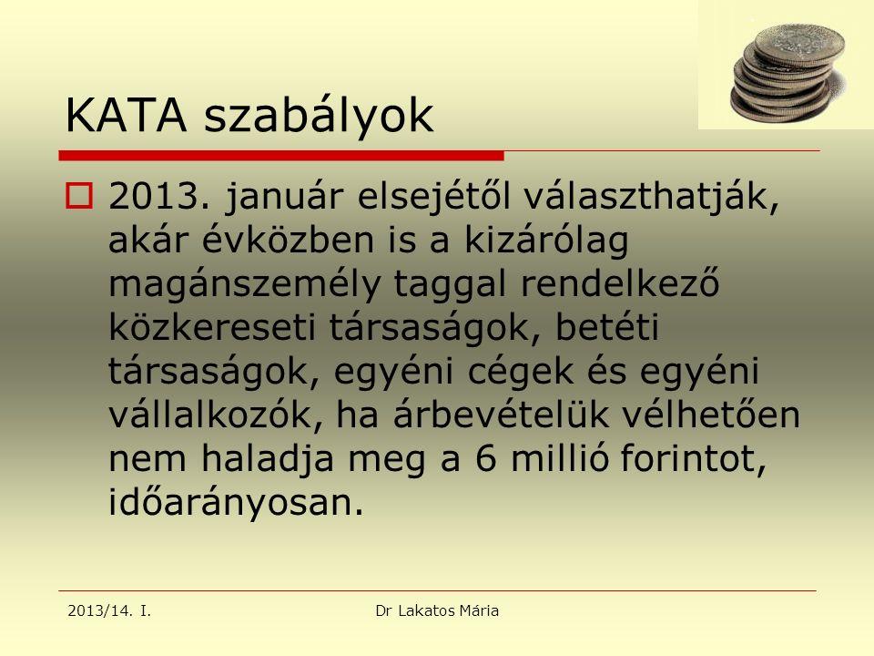 2013/14. I.Dr Lakatos Mária KATA szabályok  2013.