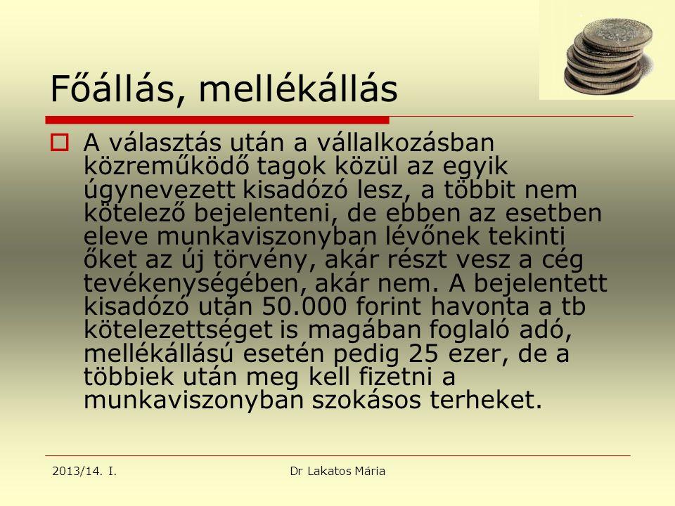 2013/14.I.Dr Lakatos Mária Mit vált ki.