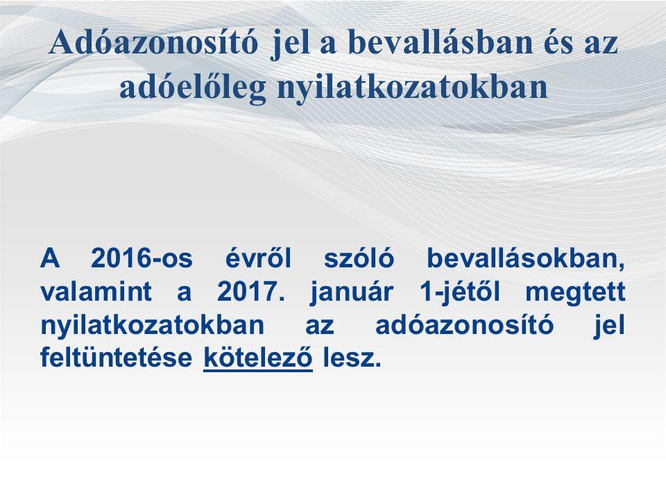Adóazonosító jel a bevallásban és az adóelőleg nyilatkozatokban A 2016-os évről szóló bevallásokban, valamint a 2017.