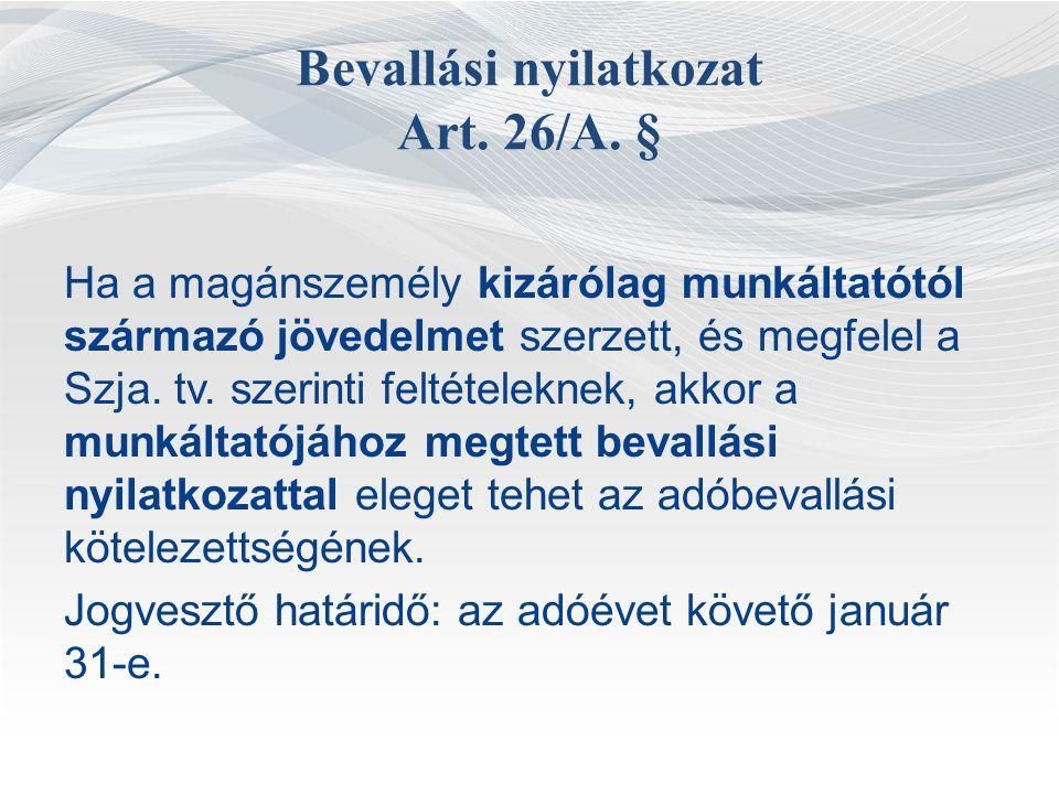Bevallási nyilatkozat Art. 26/A.