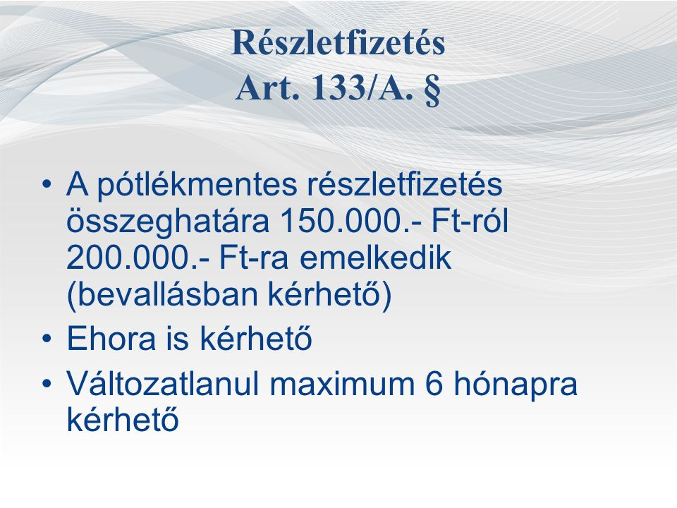 Részletfizetés Art.133/A.