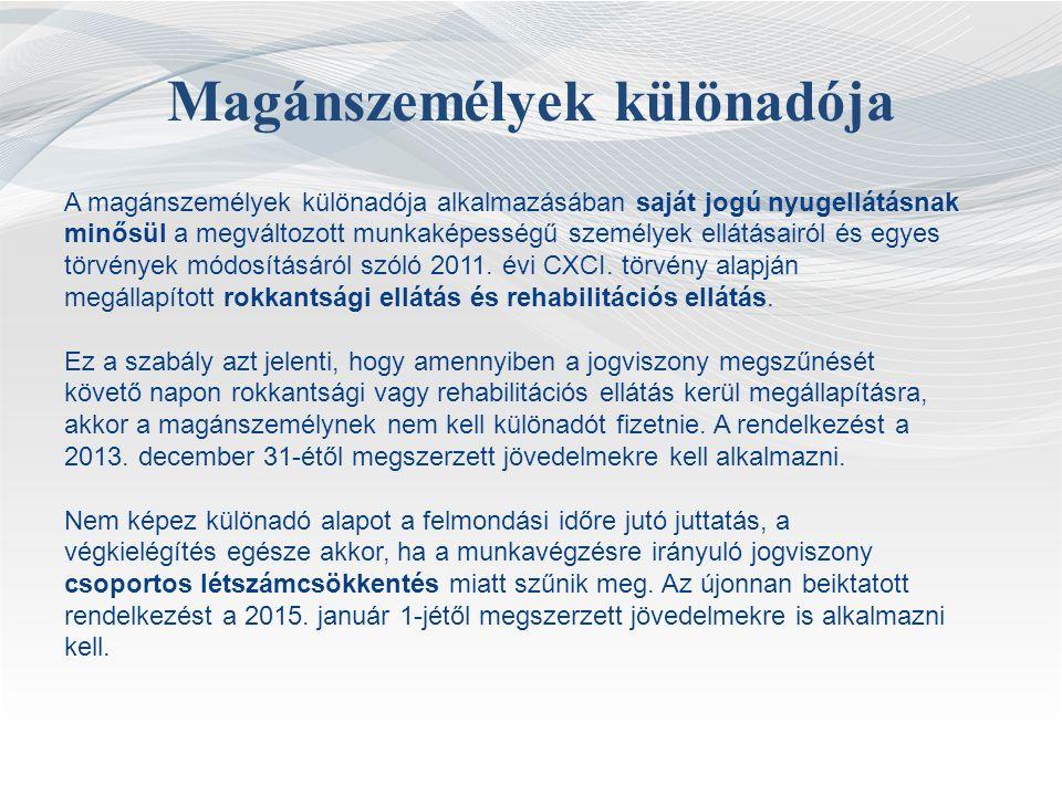 Magánszemélyek különadója A magánszemélyek különadója alkalmazásában saját jogú nyugellátásnak minősül a megváltozott munkaképességű személyek ellátásairól és egyes törvények módosításáról szóló 2011.