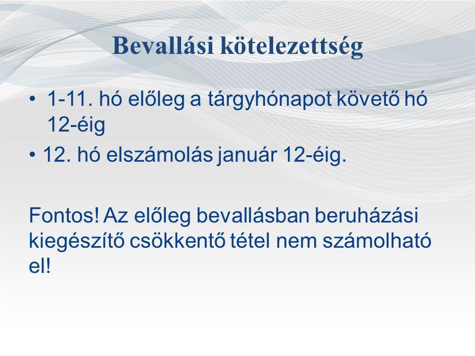 Bevallási kötelezettség 1-11.hó előleg a tárgyhónapot követő hó 12-éig 12.