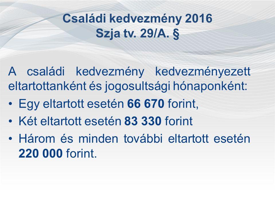 Családi kedvezmény 2016 Szja tv.29/A.