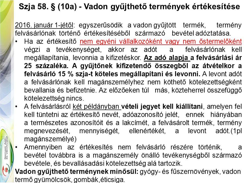 Szja 58. § (10a) - Vadon gyűjthető termények értékesítése 2016.