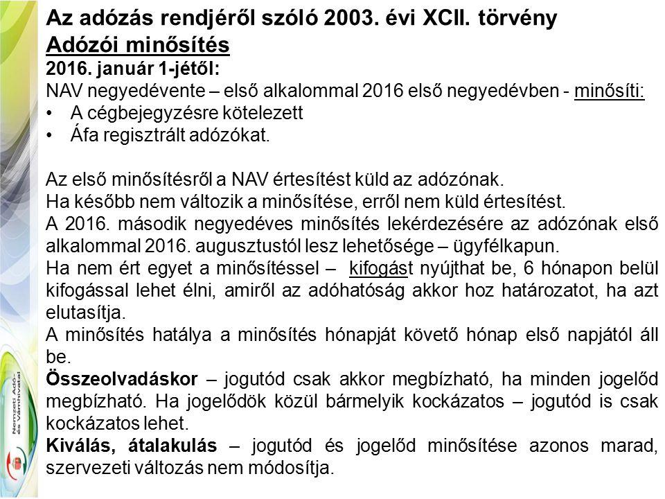 Az adózás rendjéről szóló 2003. évi XCII. törvény Adózói minősítés 2016.
