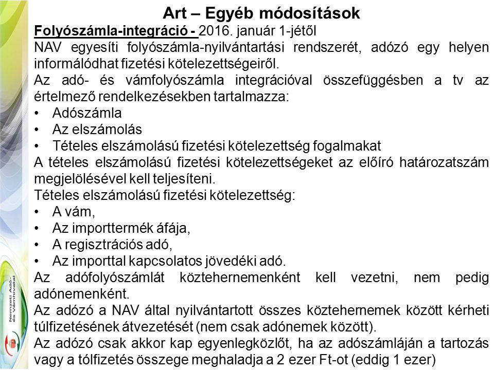 Art – Egyéb módosítások Folyószámla-integráció - 2016.