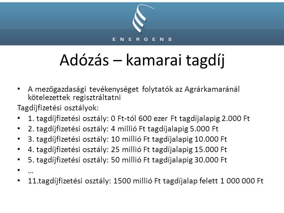 Adózás – kamarai tagdíj A mezőgazdasági tevékenységet folytatók az Agrárkamaránál kötelezettek regisztráltatni Tagdíjfizetési osztályok: 1. tagdíjfize