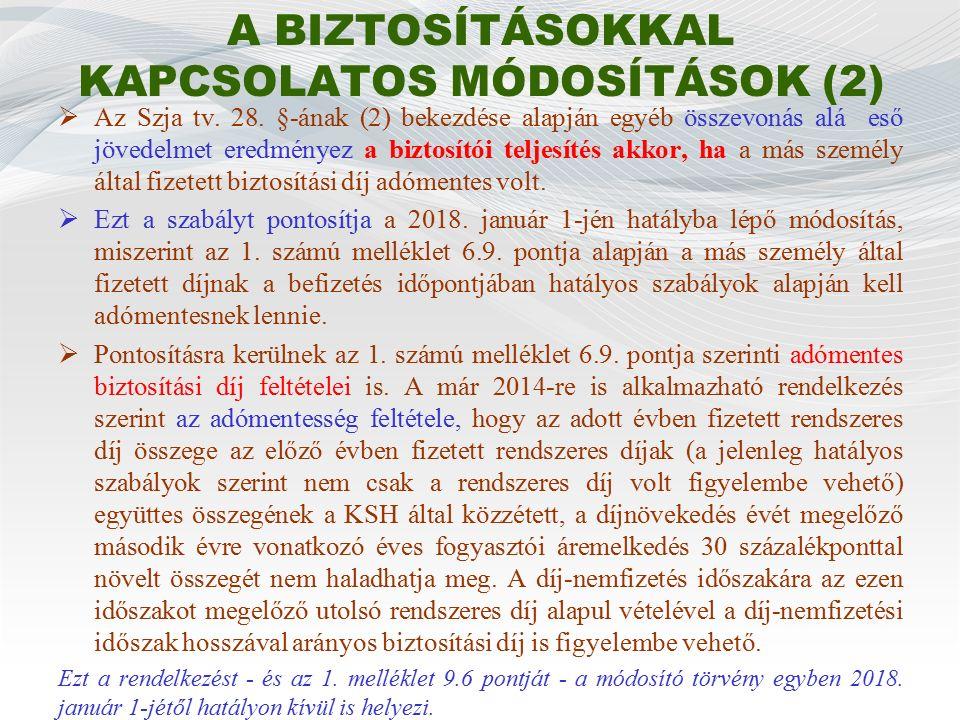 A BIZTOSÍTÁSOKKAL KAPCSOLATOS MÓDOSÍTÁSOK (2)  Az Szja tv.