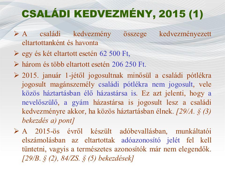 Egyes meghatározott és béren kívüli juttatások (1)  2015.