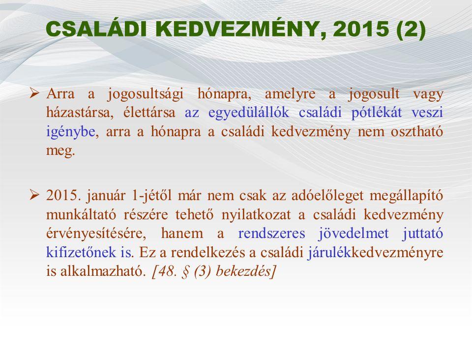 Egyes meghatározott és béren kívüli juttatások (2)  2015.