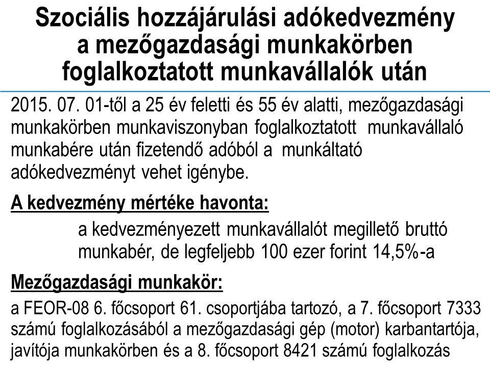 Szociális hozzájárulási adókedvezmény a mezőgazdasági munkakörben foglalkoztatott munkavállalók után 2015.