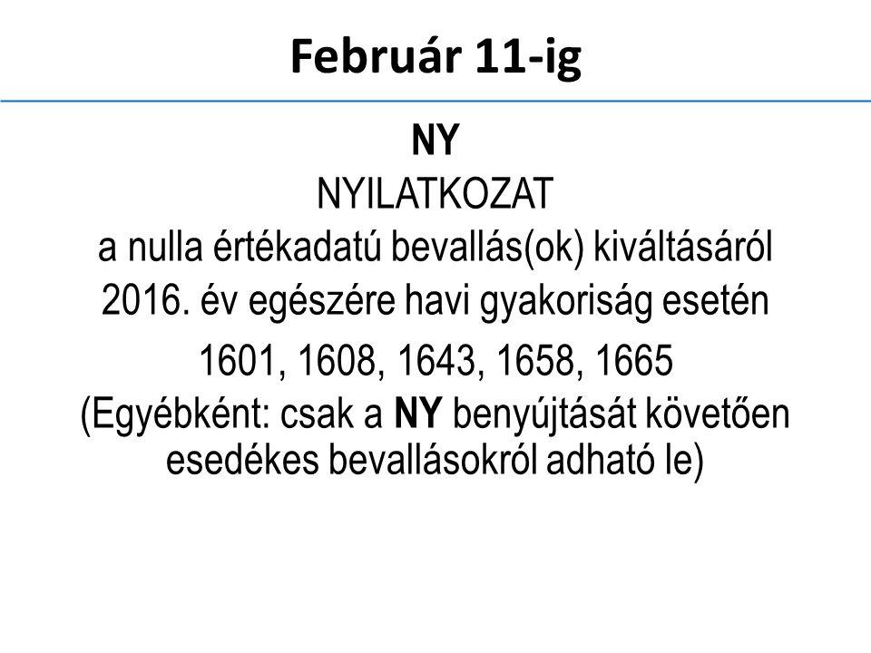 Február 11-ig NY NYILATKOZAT a nulla értékadatú bevallás(ok) kiváltásáról 2016.