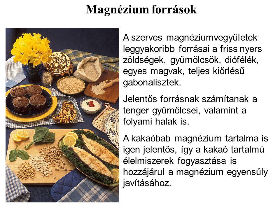 A szerves magnéziumvegyületek leggyakoribb forrásai a friss nyers zöldségek, gyümölcsök, diófélék, egyes magvak, teljes kiőrlésű gabonalisztek.