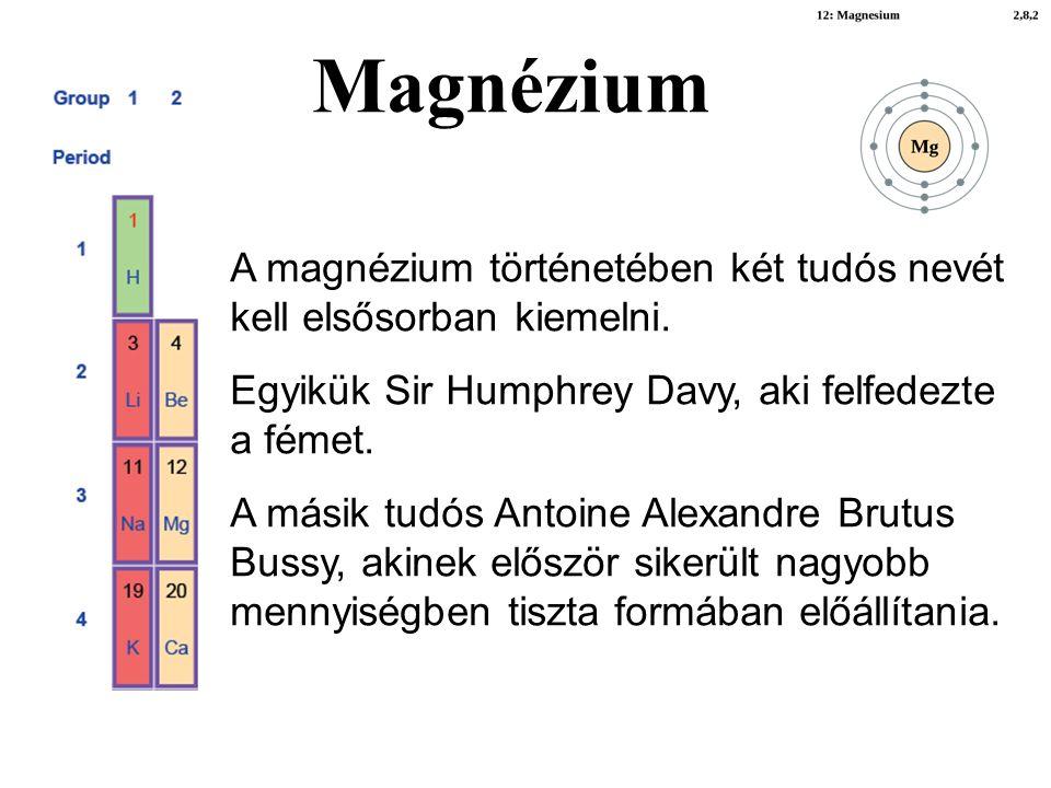A magnézium történetében két tudós nevét kell elsősorban kiemelni.