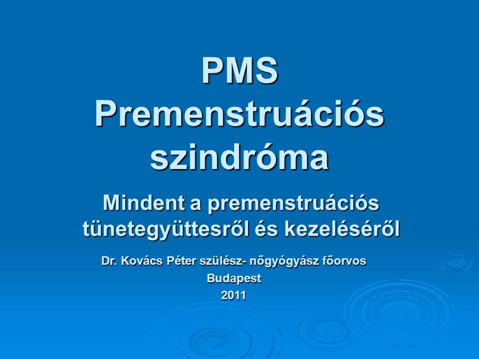 PMS-D: depresszió*  koncentrációs zavar  álmatlanság  aluszékonyság  önbizalomvesztés  napi tevékenység iránti érdektelenség  csökkent szexuális vágy * Forrás: www.megfogjonni.hu