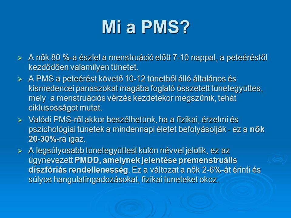 PMS-H: vízvisszatartás, puffadás, ödémás arc, kéz és láb*  tipikus jellegzetesség a mellek érzékenysége.