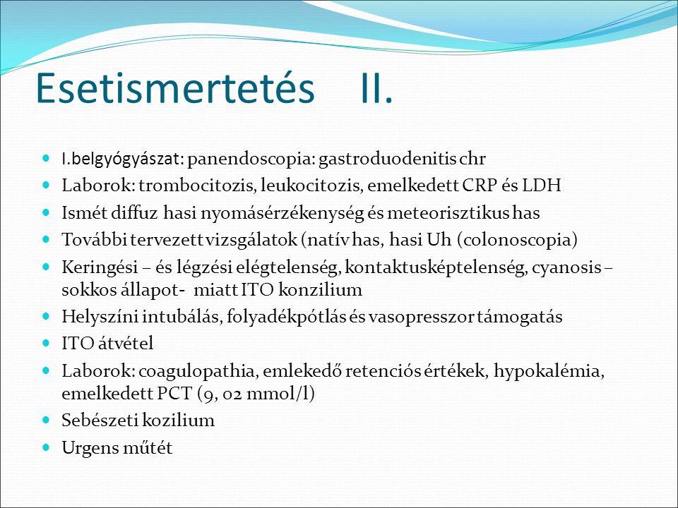 Terápia Vasopressorok  Vasopressor adásánál célérték MAP: 65 Hgmm.