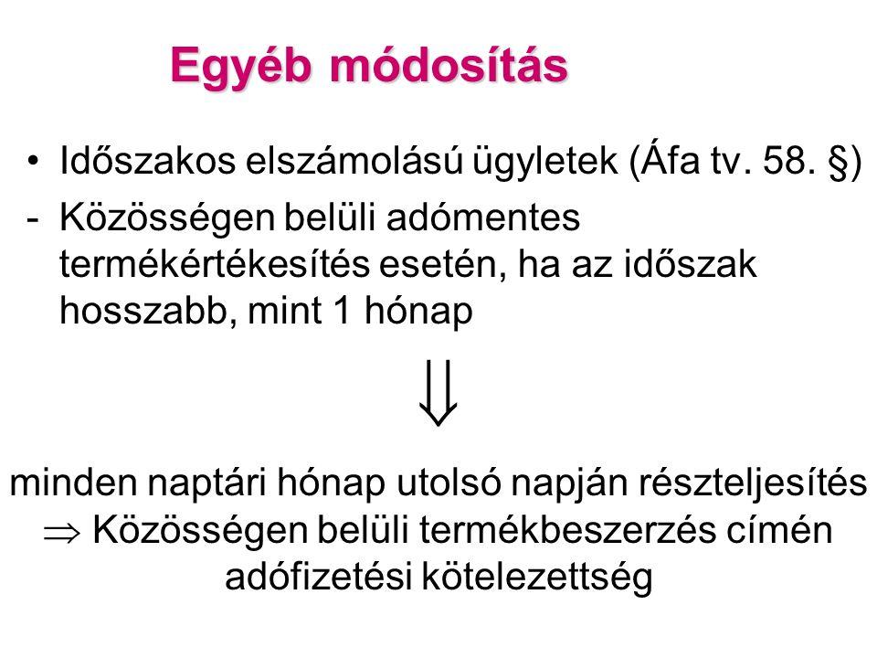 Egyéb módosítás Időszakos elszámolású ügyletek (Áfa tv.