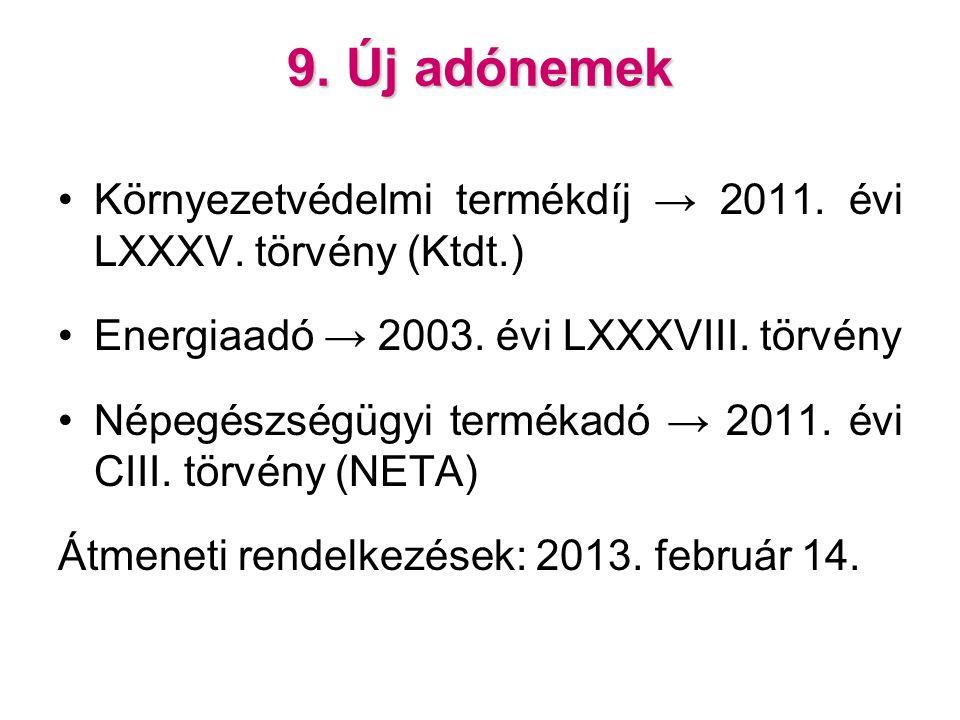 9. Új adónemek Környezetvédelmi termékdíj → 2011.