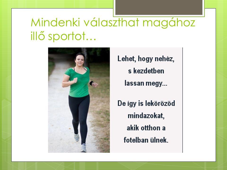 Mindenki választhat magához illő sportot…