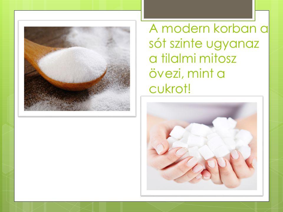 A modern korban a sót szinte ugyanaz a tilalmi mitosz övezi, mint a cukrot!