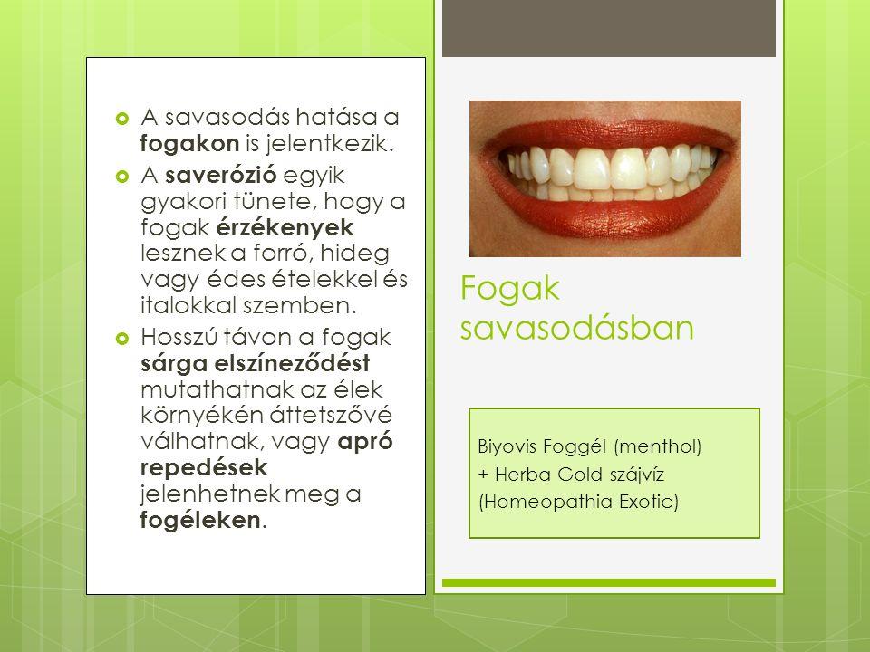  A savasodás hatása a fogakon is jelentkezik.  A saverózió egyik gyakori tünete, hogy a fogak érzékenyek lesznek a forró, hideg vagy édes ételekkel